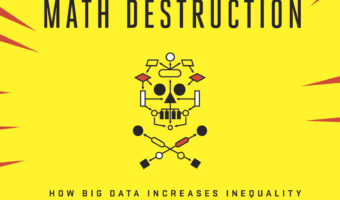 Weapons of Math Destruction by Cathy O' Neil