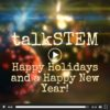 Happy Holidays from talkSTEM!